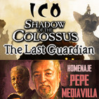 LODE 7x23 ICO + SHADOW OF THE COLOSSUS + THE LAST GUARDIAN, Homenaje PEPE MEDIAVILLA