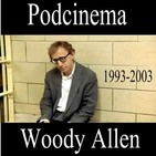 Podcinema ep. 236. Woody Allen parte 03