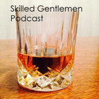 Are you a soft man or a hard gentleman – Throwback Episode - Skilled Gentlemen Podcast
