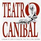 TEATRO CANÍBAL - TEMPORADA 1