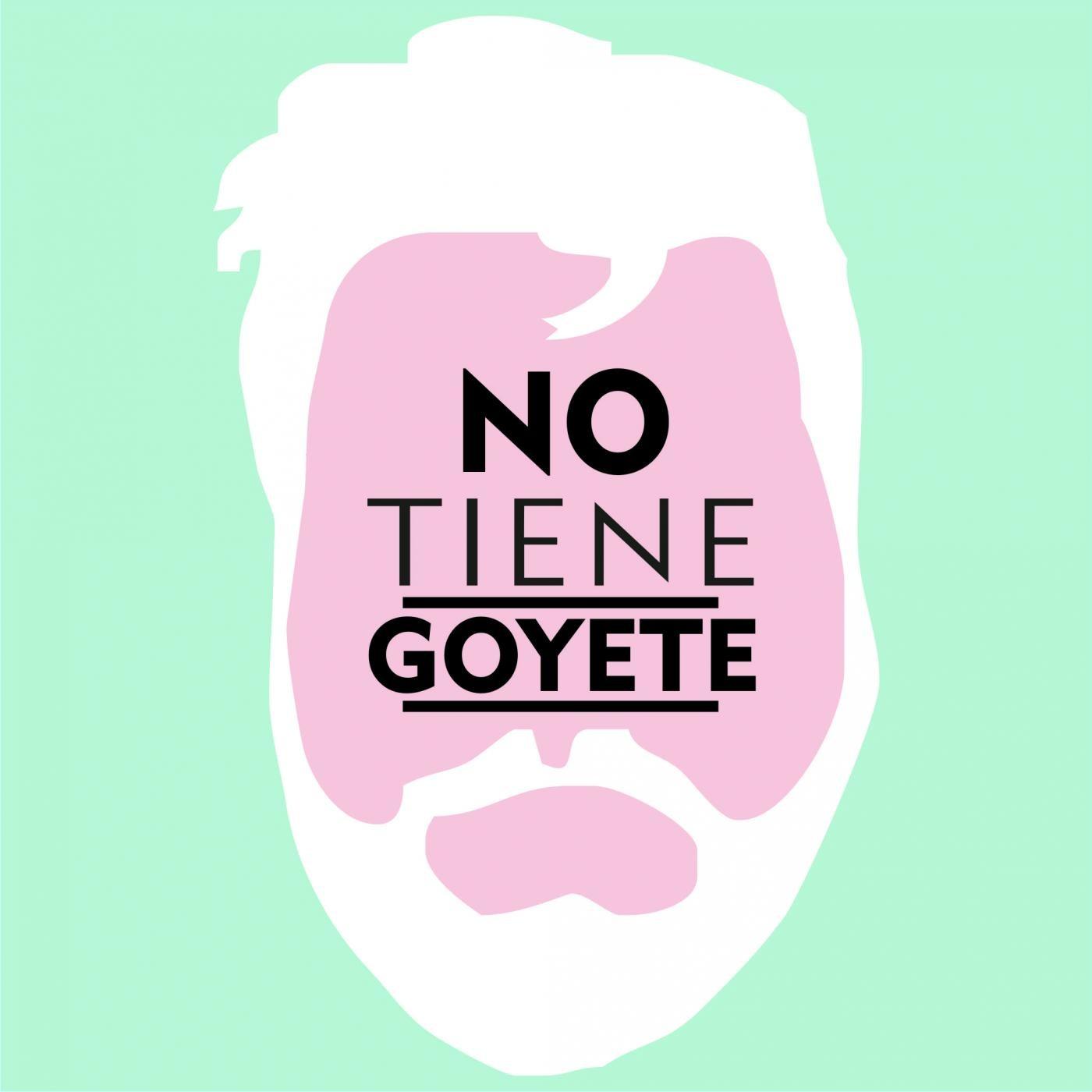 <![CDATA[No Tiene Goyete]]>