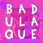 Badulaque Podcast