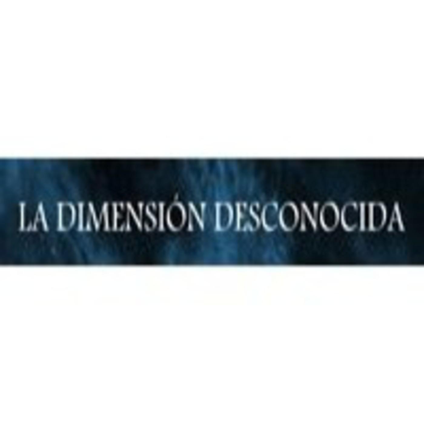 <![CDATA[Podcast LA DIMENSIÓN DESCONOCIDA]]>