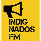 Podcast Indignados FM