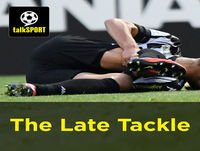 The Late Tackle Podcast on talkSPORT - Saturday, July 23