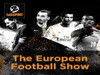 European Football Show Podcast on talkSPORT 2, August 17 2017