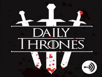More Game of Thrones quotes - Daily Thrones - EP 121