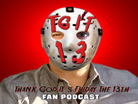 T.G.I.F13 Friday the 13th Fan Podcast Episode 34: 4th Anniversary Special