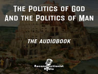 The Politics of God and the Politics of Man: 8th Segment