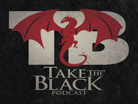 Take the Black Podcast: The Hot Pie that was Promised - Game of Thrones 702