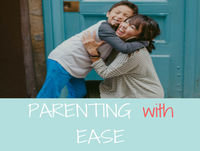 Parenting with Ease Podcast #3