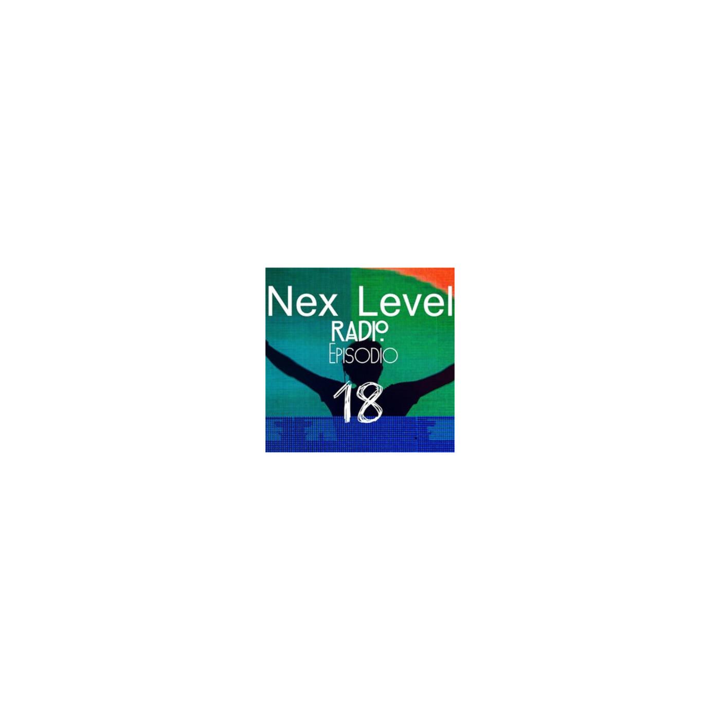 <![CDATA[Nex Level (Radio) Episode 18]]>