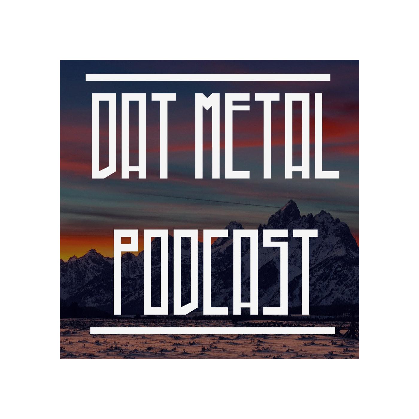 <![CDATA[Podcast Dat Metal Podcast]]>