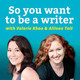 WRITER 153: Do you need an agent? Am I a real writer if I write children's books?