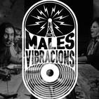 Males Vibracions
