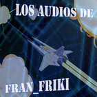 Los Audios de fran_friki 036: Pesimismo vs. Buenismo