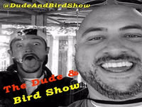 The Dude & Bird Show: Episode 27