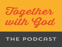 The Together with God Podcast