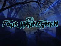 The Four Hauntsmen: The Real Fourth Hauntsman