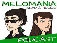 Ep 49 S9 - Melomania With Scad & Hollie