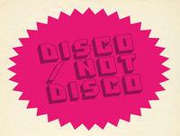 The Disco / Not Disco Show - 18.04.17