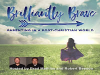 BRILLIANTLY BRAVE Episode #7 - Fr. Brad Mathias