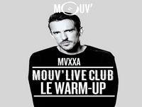 Mouv' Live Club : Le warm-up 29.04.2017