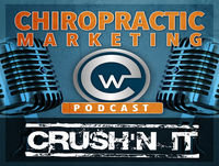Crush?™n it podcast #31: from clinic bankruptcy to chiropractic success