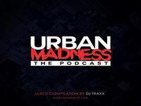 Urban madness 2018 - deejay traxx - 20.01.2018