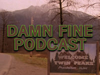 DFP #38 – Twin Peaks: The Return Part 8