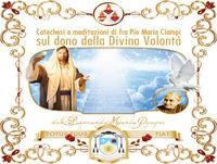 Catechesi sulla Divina Volontà. Meditazione di Fra Pio del 17  ottobre 2015
