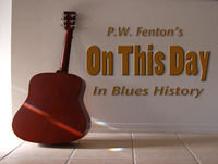 On this day in Blues history... August 20th