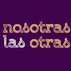 Nosotras las otras - #3 - #MujeresEnLaMemoria
