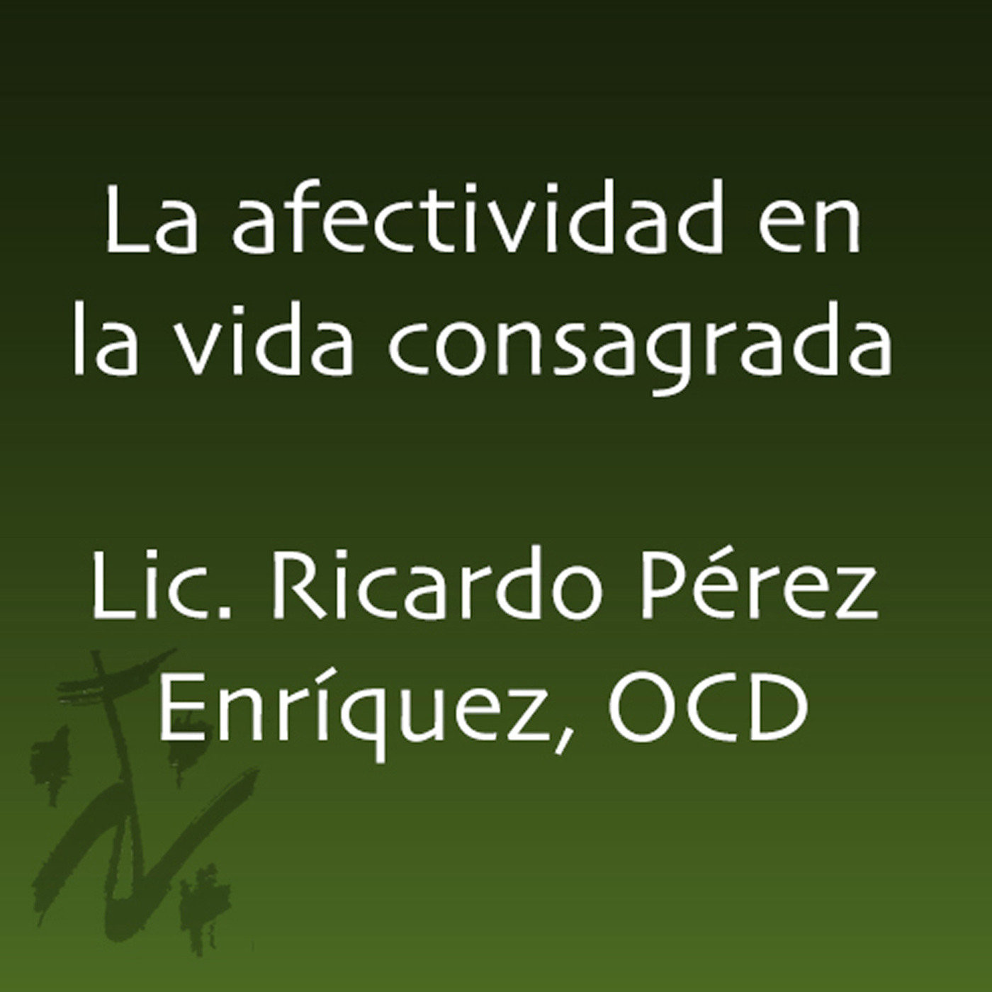 <![CDATA[Afectividad - Ricardo Pérez Enríquez, OCD]]>