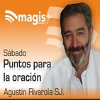 Sábado 12 de agosto de 2017 - Puntos para la oración con Agustín Rivarola