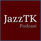 JazzTK Podcast 132 - Leandro Perpiñán