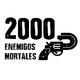 2000Enemigos Mortales con Formes Diverses de Vida y Mayday Mambo