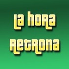 La Hora Retrona Podcast
