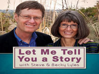 Let Me Tell You a Story Podcast #72 with Steve and Becky Lyles