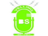 Yelling About Sports – Episode 52