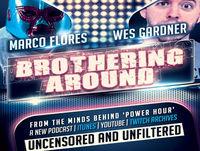 Brothering Around: Episode 21