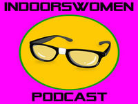 Indoorswomen - Episode 38 - Robots, Droids, and Cyborgs, Oh My!