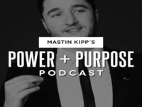 Coaching With Mastin: How To Get The Love You Want - The Power And Purpose Podcast With Mastin Kipp #106