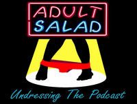 Adult Salad: Undressing the Podcast