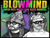 42. Blowmind Show with Pete Weiss And Keith Morris - Heaven's Gate