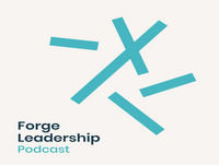 Forge Leadership Podcast Episode 8 : With Rob Parsons And Katharine Hill