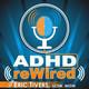 201| Laura Wrzesinski - ADHD is More Than Focus