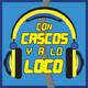 Programa 17 #CascosLocosInfancia. Cómo realizar un programa con muchas novedades y con un presentador con insomnio