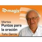 Puntos para la oración, con Toño García