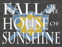 Episode 0: Fall of the House of Sunshine